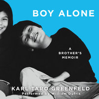 Boy Alone: A Brother's Memoir - Karl Taro Greenfeld