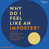 Why Do I Feel Like an Imposter? - Dr. Sandi Mann