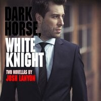 Dark Horse, White Knight - Josh Lanyon