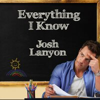 Everything I Know - Josh Lanyon