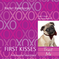 First Kisses 1: Trust Me - Rachel Hawthorne