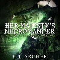 Her Majesty's Necromancer - C.J. Archer