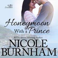 Honeymoon With a Prince - Nicole Burnham