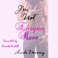I'm Not Ehrynn Rose - Linda Mooney