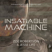 Insatiable Machine - Zoë Robertson,Jesse Life