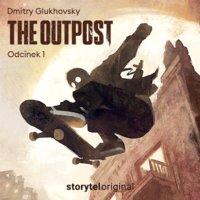Outpost - S01E01 - Dmitry Glukhovsky