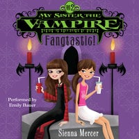 My Sister the Vampire #2: Fangtastic! - Sienna Mercer