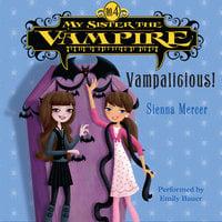 My Sister the Vampire #4: Vampalicious! - Sienna Mercer