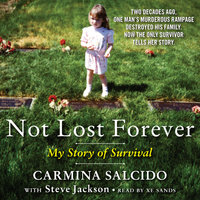Not Lost Forever: My Story of Survival - Steve Jackson, Carmina Salcido