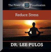 Reduce Stress - Lee Pulos