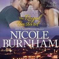 The Royal Bastard - Nicole Burnham