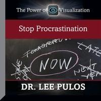 Stop Procrastination - Lee Pulos