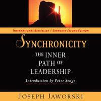 Synchronicity: The Inner Path of Leadership - Joseph Jaworski