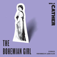 The Bohemian Girl: Stories - Willa Cather