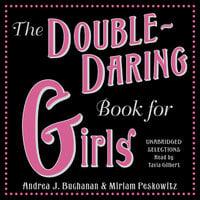 The Double-Daring Book for Girls - Miriam Peskowitz, Andrea J. Buchanan