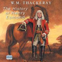 The History of Henry Esmond - W. M. Thackeray