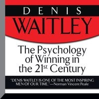 The Psychology of Winning in the 21st Century - Denis Waitley