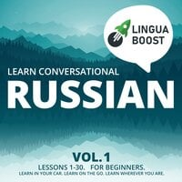 Learn Conversational Russian Vol. 1 - LinguaBoost
