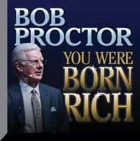 You Were Born Rich - Bob Proctor