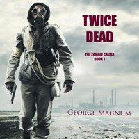 Twice Dead - George Magnum