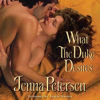 What the Duke Desires - Jenna Petersen