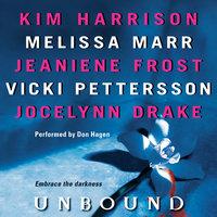 Unbound - Kim Harrison, Melissa Marr, Jeaniene Frost, Jocelynn Drake, Vicki Pettersson