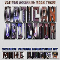 Vatican Abdicator - Mike Luoma