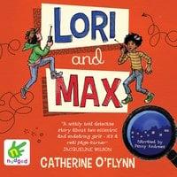 Lori and Max - Catherine O'Flynn