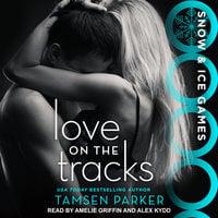 Love on the Tracks - Tamsen Parker