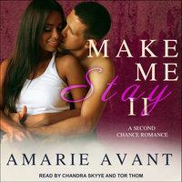 Make Me Stay II - Amarie Avant