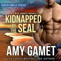 Kidnapped by the SEAL - Amy Gamet
