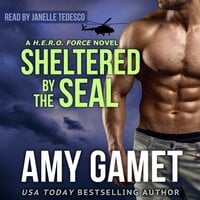 Sheltered by the SEAL - Amy Gamet