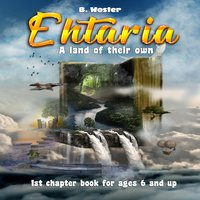 Ehtaria: a land of their own - B. Woster
