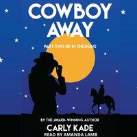 Cowboy Away - Carly Kade