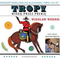Tropy wiodą przez prerię - Wiesław Wernic