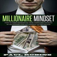 Millionaire Mindset - Paul Robins