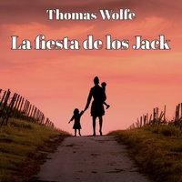 La fiesta de los Jack - Thomas Wolfe
