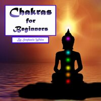 Chakras for Beginners - Stephanie White