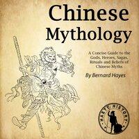 Chinese Mythology - Bernard Hayes