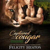 Captured by her Cougar (Cougar Creek Mates Shifter Romance Series Book 2) - Felicity Heaton