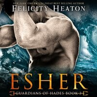 Esher (Guardians of Hades Paranormal Romance Series Book 3) - Felicity Heaton