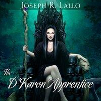 The D'Karon Apprentice - Joseph R. Lallo
