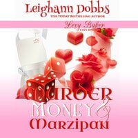 Murder, Money and Marzipan - Leighann Dobbs