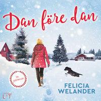 Dan före dan - Felicia Welander