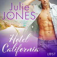 Hotel California - erotisk novell - Julie Jones