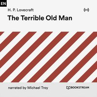 The Terrible Old Man - H.P. Lovecraft
