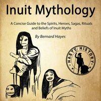 Inuit Mythology - Bernard Hayes