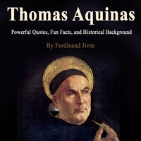 Thomas Aquinas: Powerful Quotes, Fun Facts, and Historical Background - Ferdinand Jives