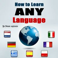 How to Learn Any Language - Peter Ashton