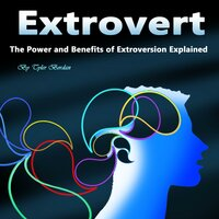 Extrovert: The Power and Benefits of Extroversion Explained - Tyler Bordan